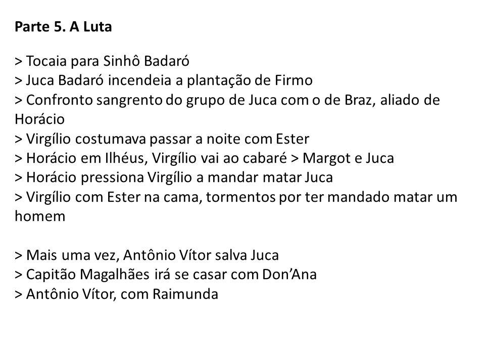 Parte 5. A Luta > Tocaia para Sinhô Badaró. > Juca Badaró incendeia a plantação de Firmo.