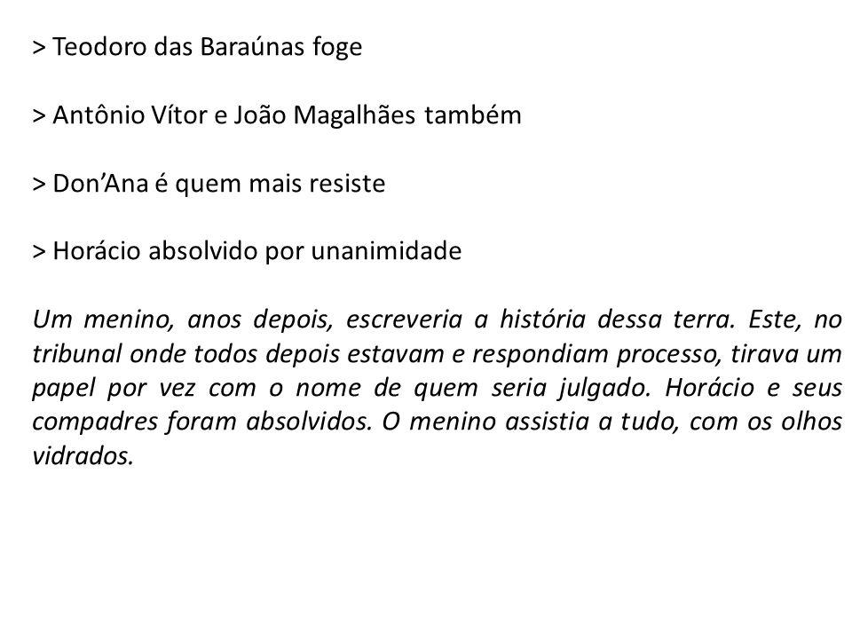 > Teodoro das Baraúnas foge