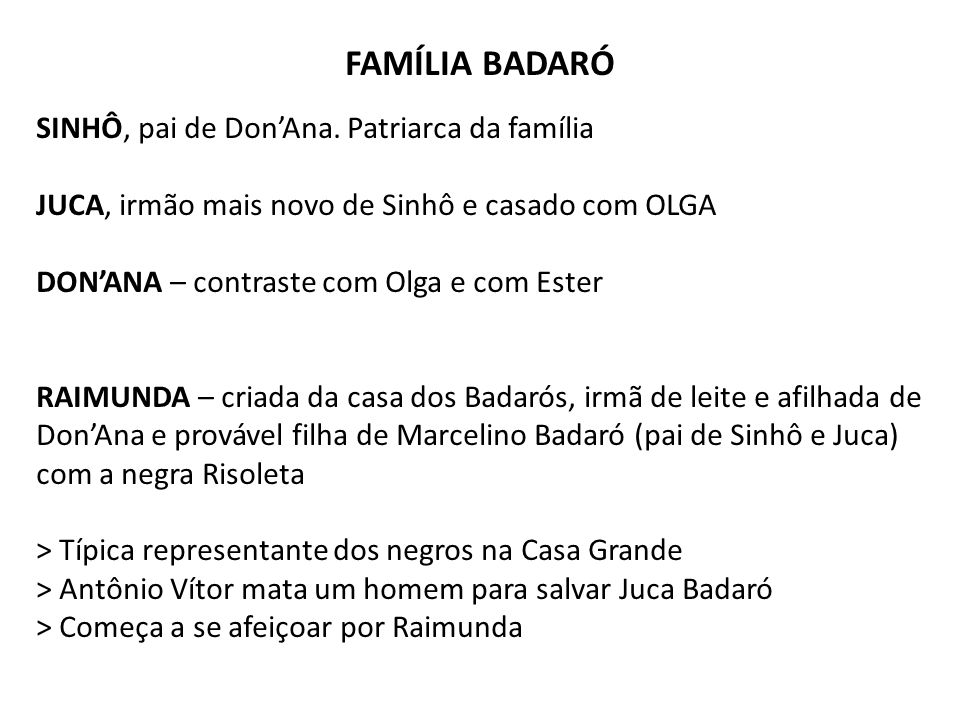 FAMÍLIA BADARÓ SINHÔ, pai de Don'Ana. Patriarca da família