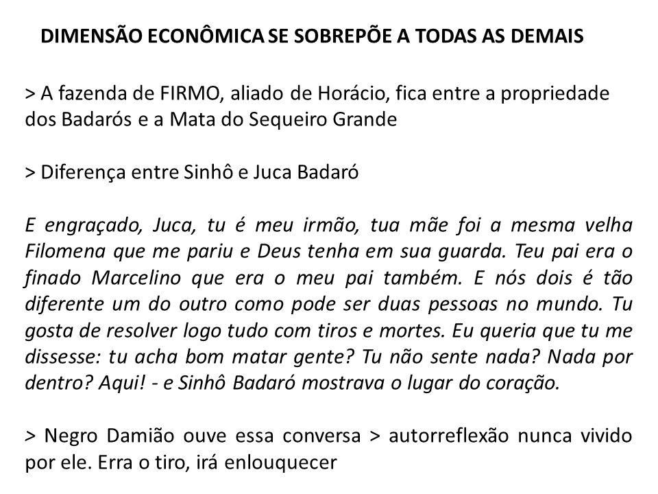 DIMENSÃO ECONÔMICA SE SOBREPÕE A TODAS AS DEMAIS