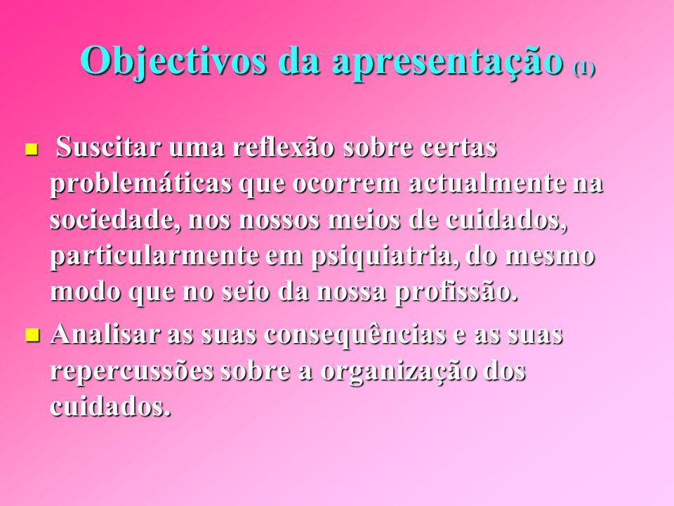 Objectivos da apresentação (1)