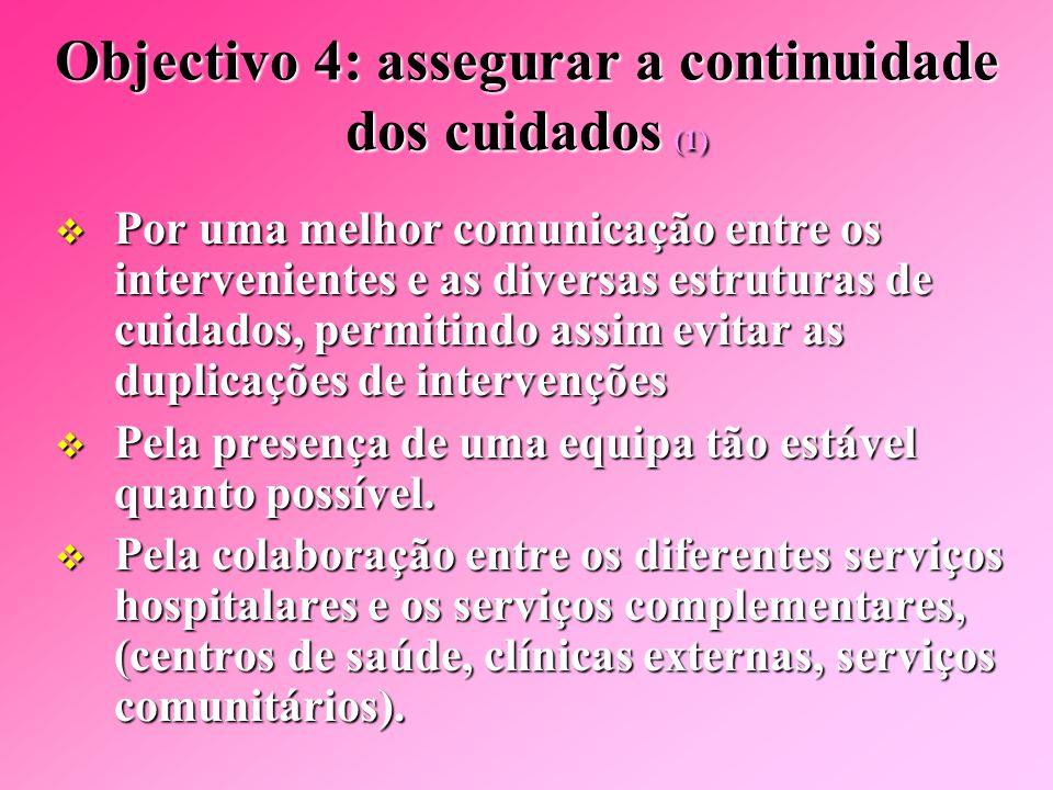 Objectivo 4: assegurar a continuidade dos cuidados (1)
