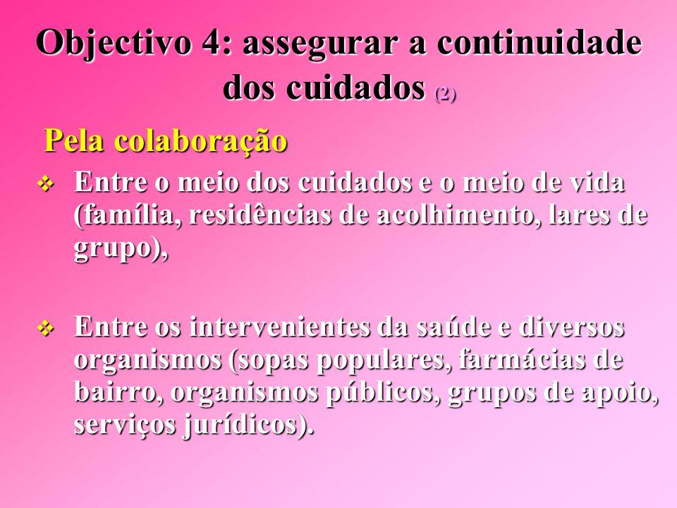 Objectivo 4: assegurar a continuidade dos cuidados (2)