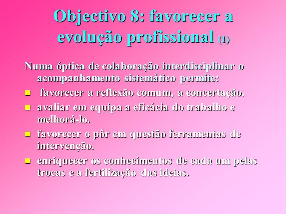 Objectivo 8: favorecer a evolução profissional (1)