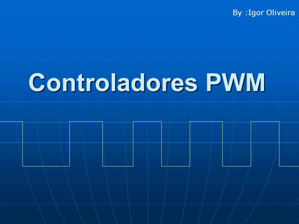 By :Igor Oliveira Controladores PWM
