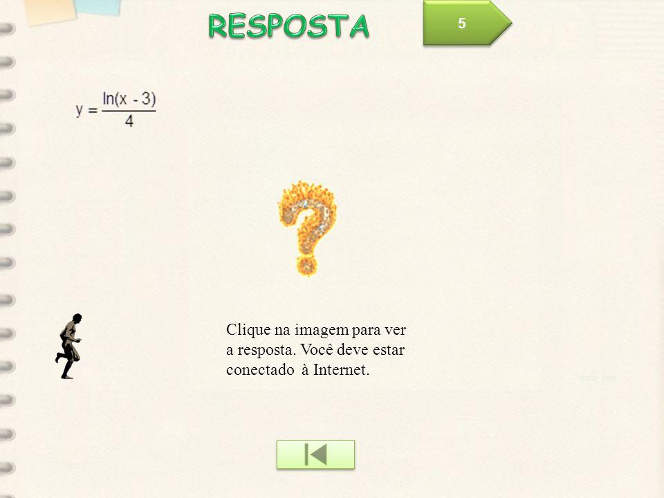 5 RESPOSTA Clique na imagem para ver a resposta. Você deve estar conectado à Internet. RESP_EXP5