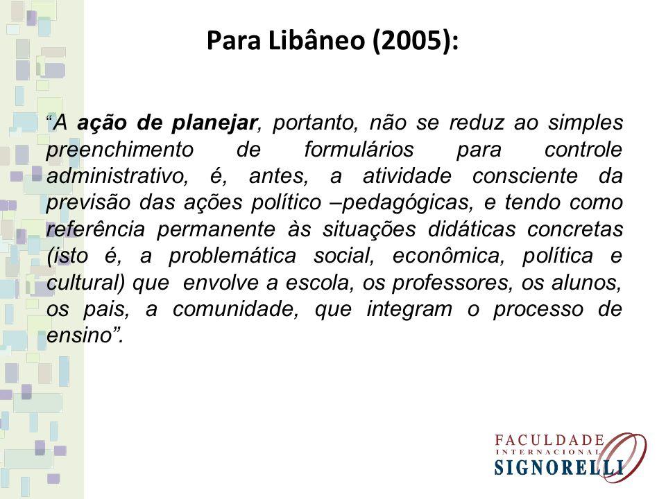 Para Libâneo (2005):