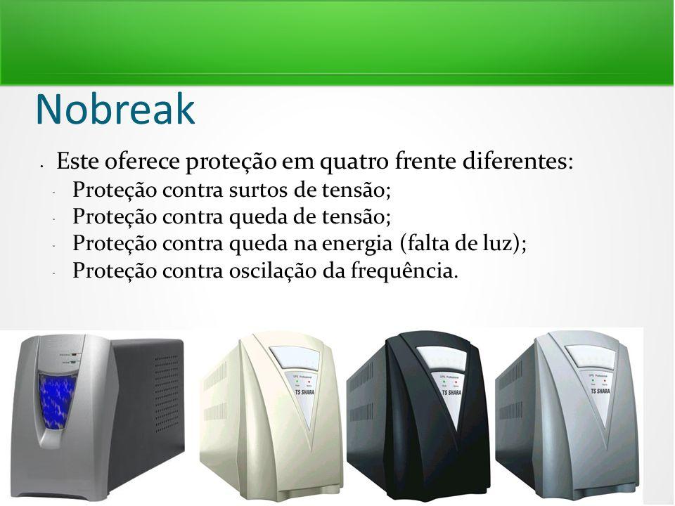 Nobreak Este oferece proteção em quatro frente diferentes: