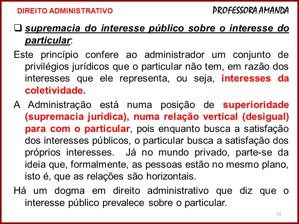 supremacia do interesse público sobre o interesse do particular: