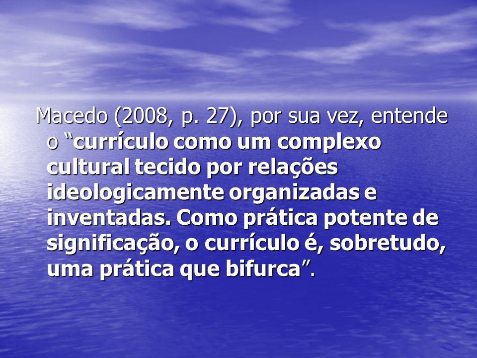 Macedo (2008, p.
