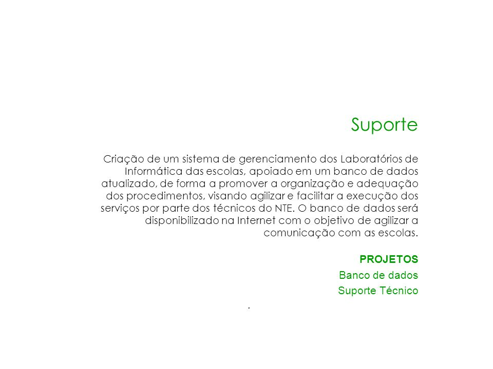 Suporte PROJETOS Banco de dados Suporte Técnico