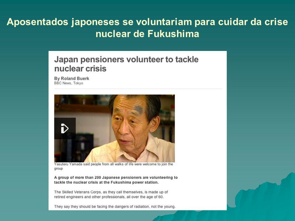 Aposentados japoneses se voluntariam para cuidar da crise nuclear de Fukushima