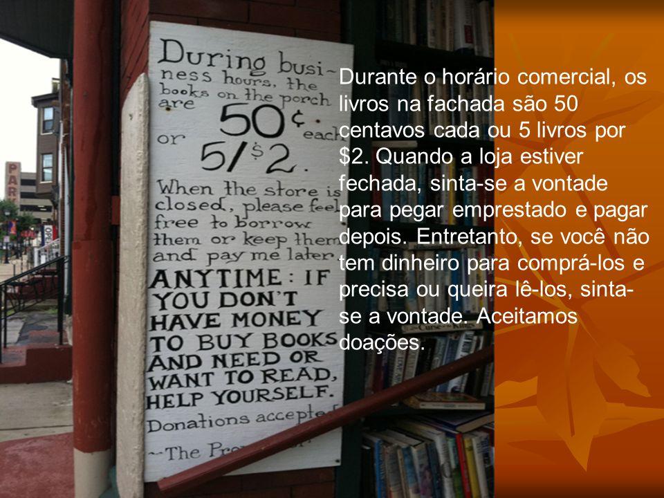 Durante o horário comercial, os livros na fachada são 50 centavos cada ou 5 livros por $2.