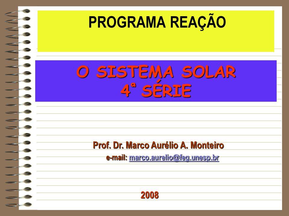 O SISTEMA SOLAR 4ª SÉRIE PROGRAMA REAÇÃO