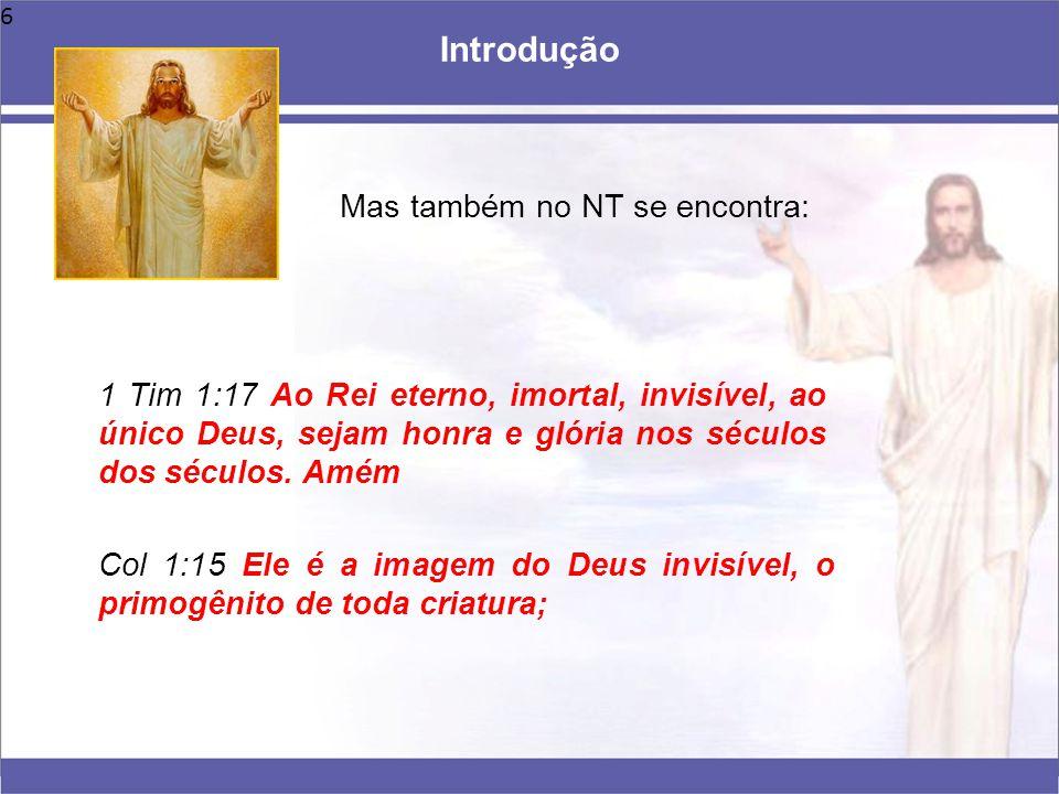 Introdução Mas também no NT se encontra: