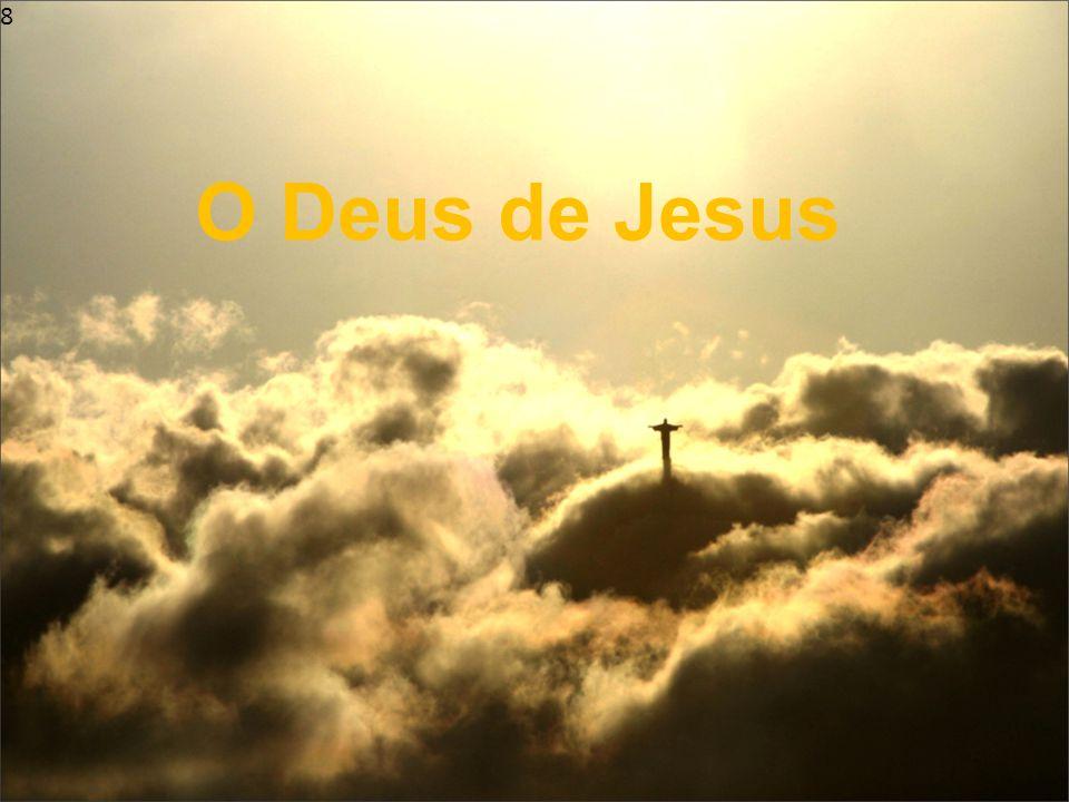 8 O Deus de Jesus
