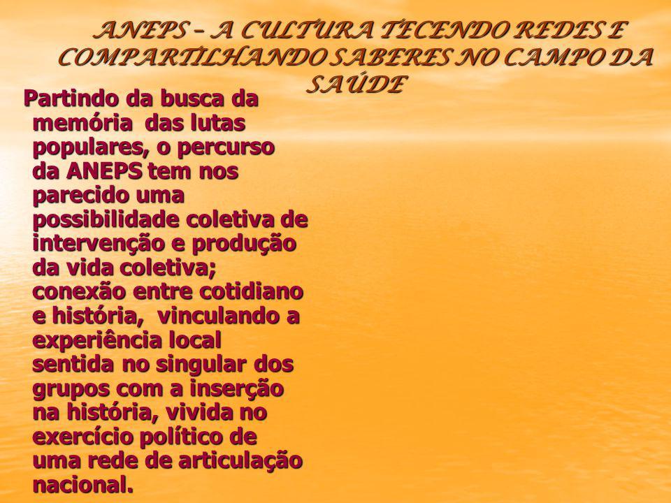 ANEPS – A CULTURA TECENDO REDES E COMPARTILHANDO SABERES NO CAMPO DA SAÚDE