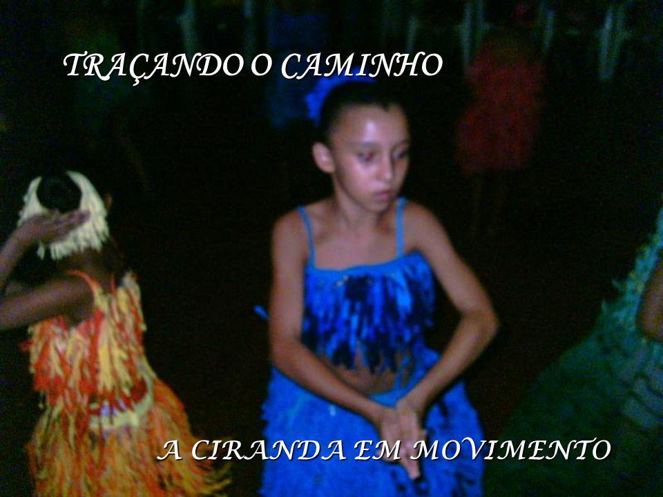 TRAÇANDO O CAMINHO A CIRANDA EM MOVIMENTO