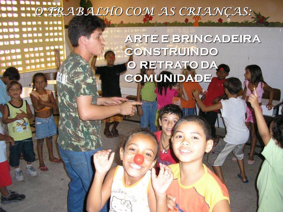 O TRABALHO COM AS CRIANÇAS: