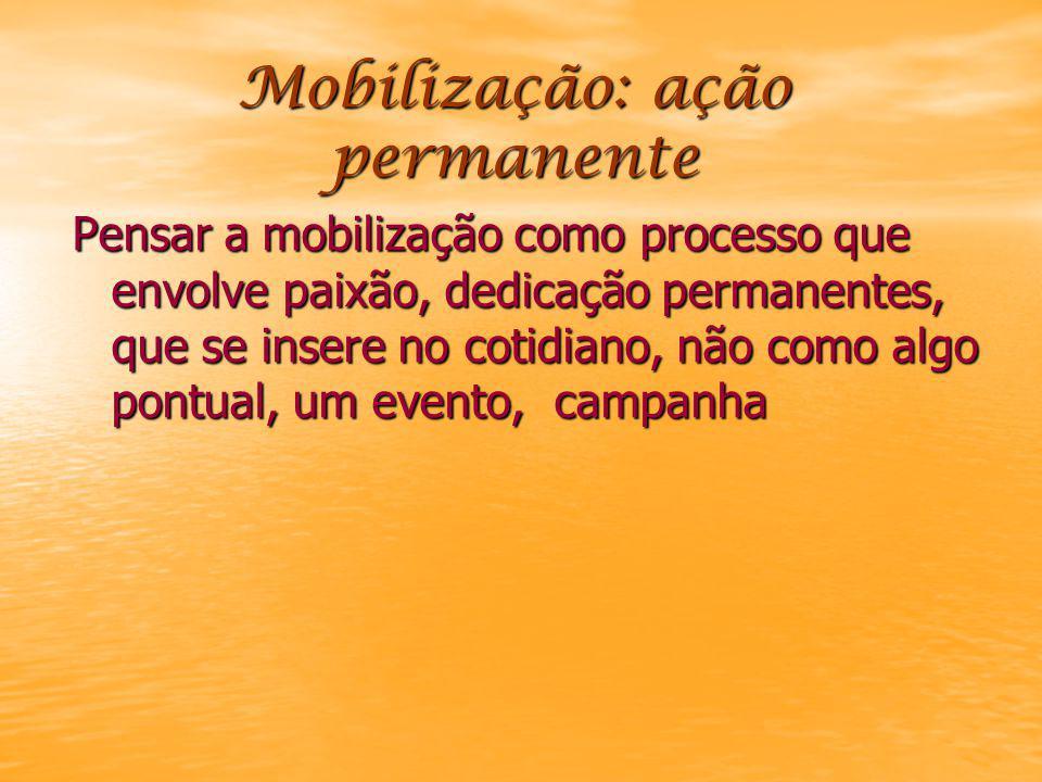 Mobilização: ação permanente