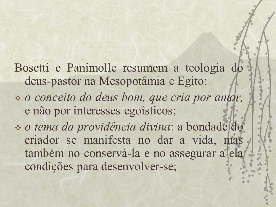 Bosetti e Panimolle resumem a teologia do deus-pastor na Mesopotâmia e Egito:
