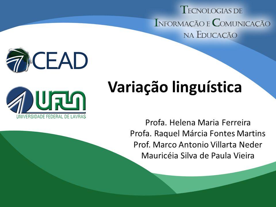 Variação linguística Profa. Helena Maria Ferreira