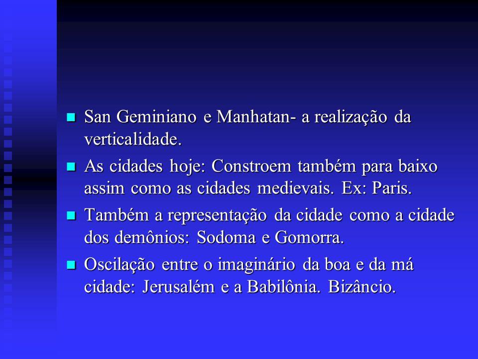San Geminiano e Manhatan- a realização da verticalidade.
