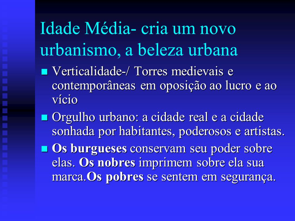 Idade Média- cria um novo urbanismo, a beleza urbana