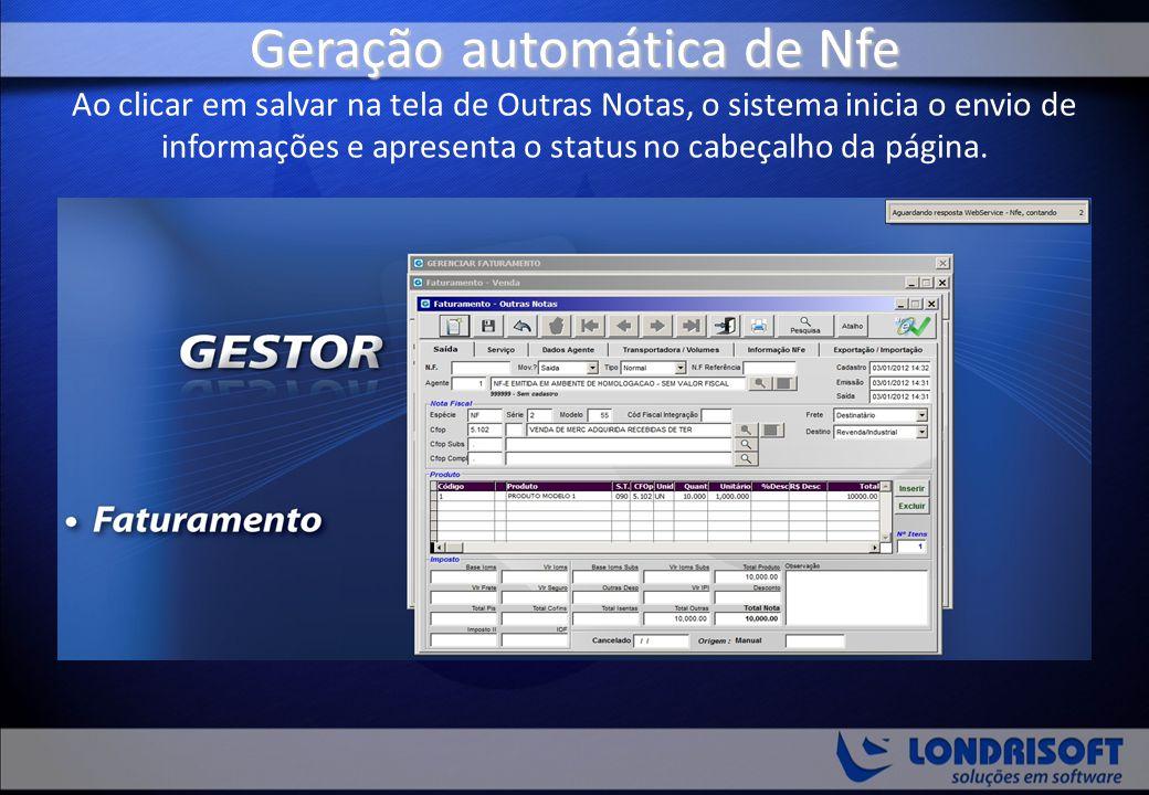 Geração automática de Nfe Ao clicar em salvar na tela de Outras Notas, o sistema inicia o envio de informações e apresenta o status no cabeçalho da página.