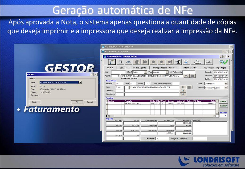 Geração automática de NFe Após aprovada a Nota, o sistema apenas questiona a quantidade de cópias que deseja imprimir e a impressora que deseja realizar a impressão da NFe.