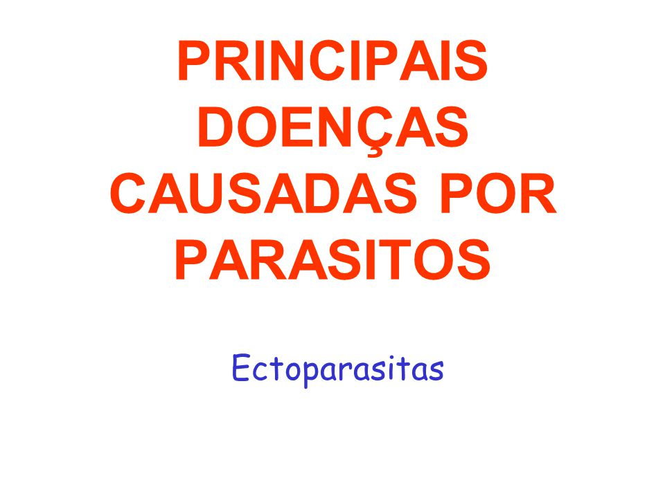 PRINCIPAIS DOENÇAS CAUSADAS POR PARASITOS Ectoparasitas