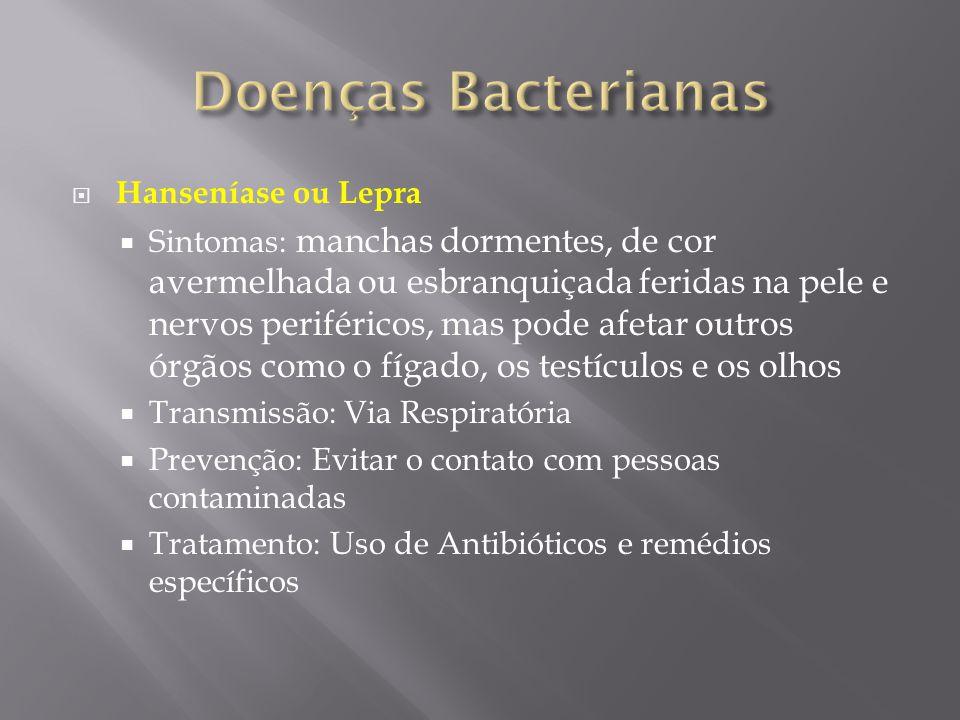 Doenças Bacterianas Hanseníase ou Lepra