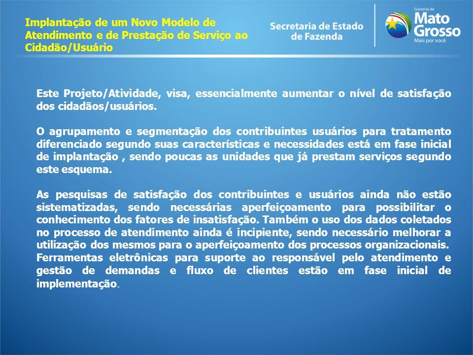 Implantação de um Novo Modelo de Atendimento e de Prestação de Serviço ao Cidadão/Usuário