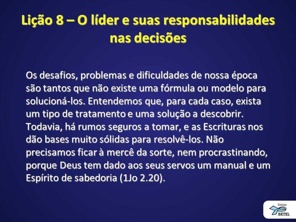 Lição 8 – O líder e suas responsabilidades nas decisões