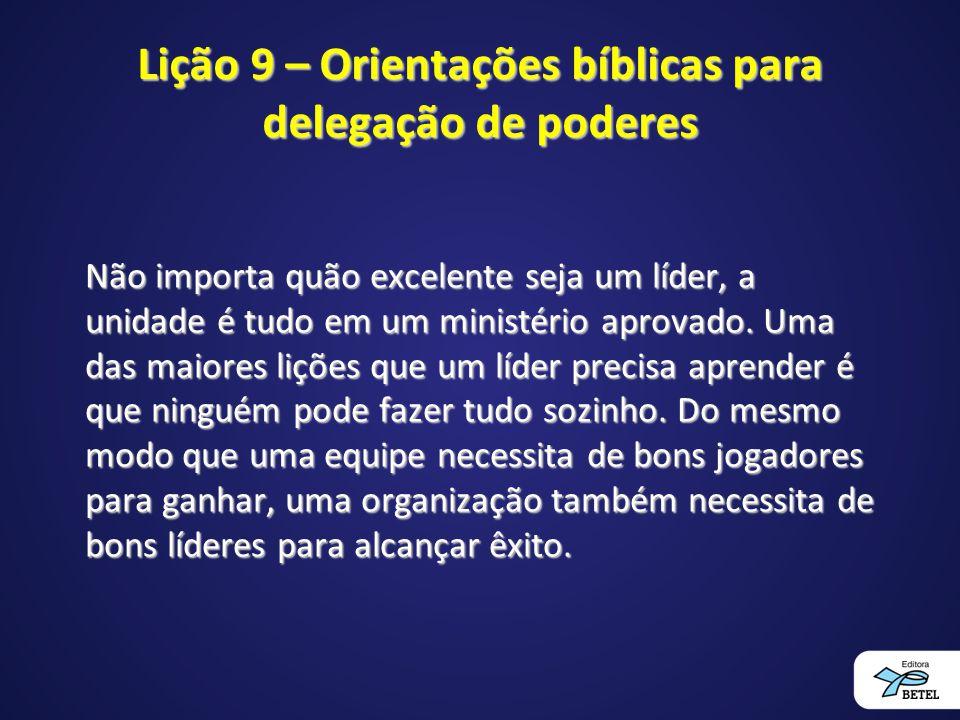 Lição 9 – Orientações bíblicas para delegação de poderes