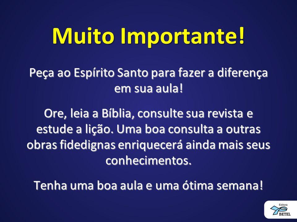 Muito Importante! Peça ao Espírito Santo para fazer a diferença em sua aula!