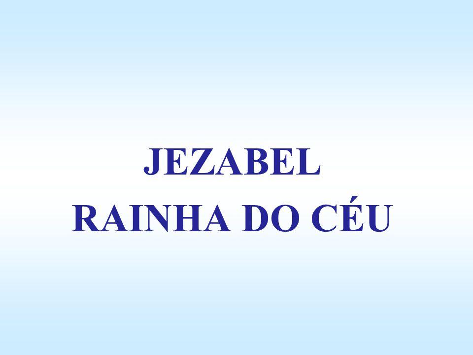 JEZABEL RAINHA DO CÉU