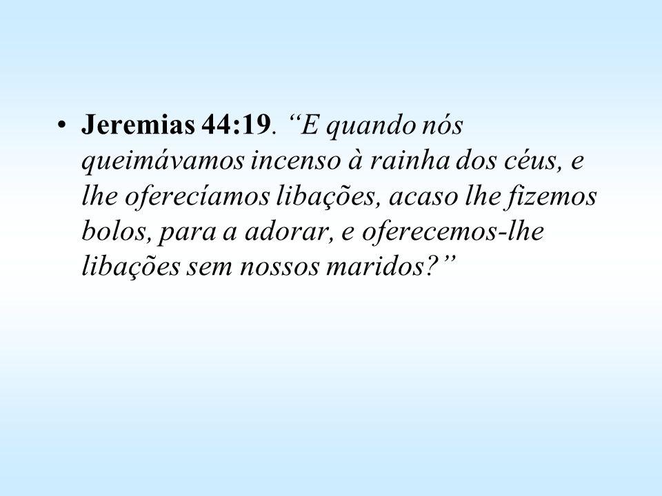 Jeremias 44:19.
