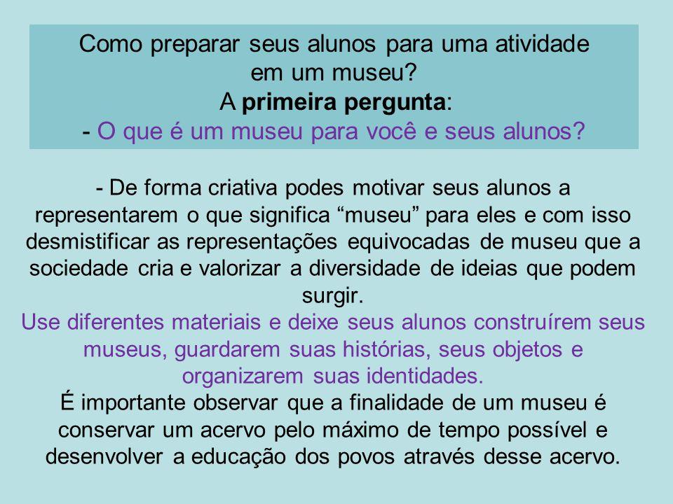 Como preparar seus alunos para uma atividade em um museu