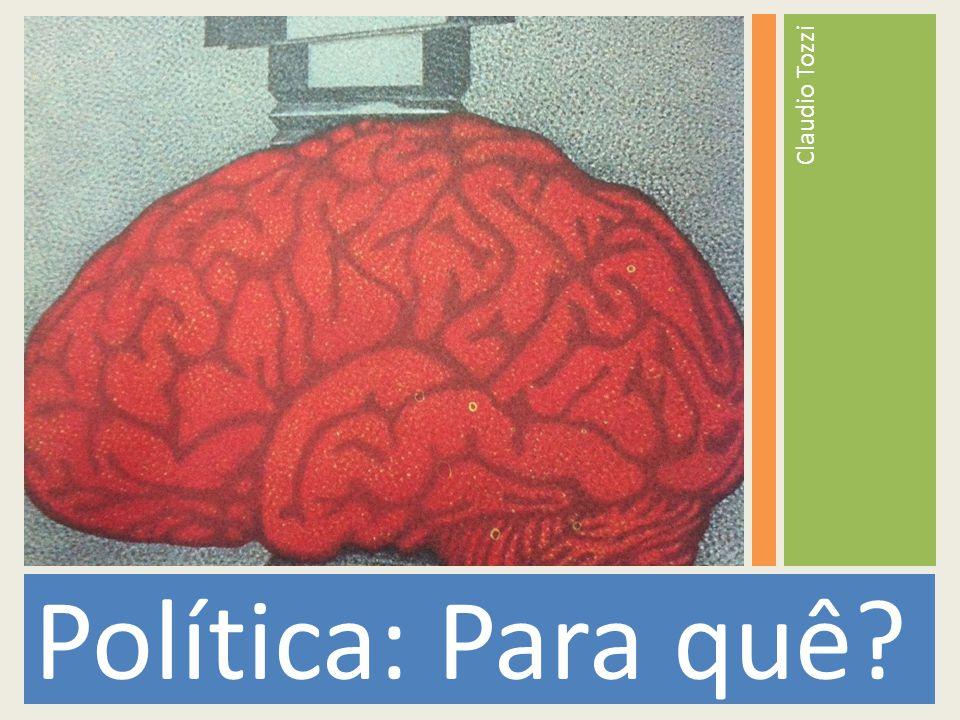 Claudio Tozzi Política: Para quê