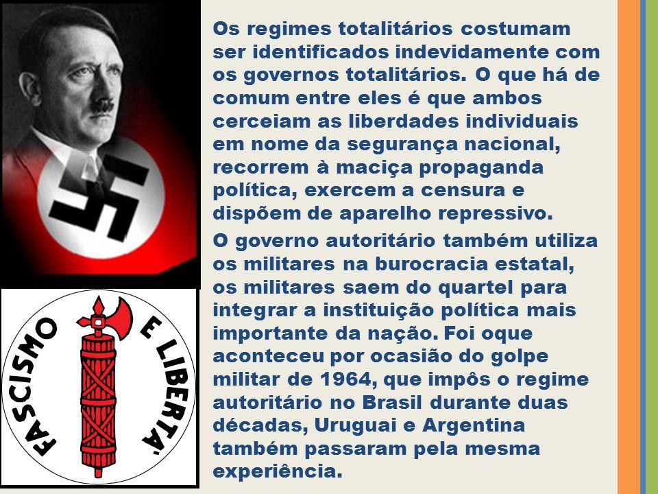 Os regimes totalitários costumam ser identificados indevidamente com os governos totalitários. O que há de comum entre eles é que ambos cerceiam as liberdades individuais em nome da segurança nacional, recorrem à maciça propaganda política, exercem a censura e dispõem de aparelho repressivo.