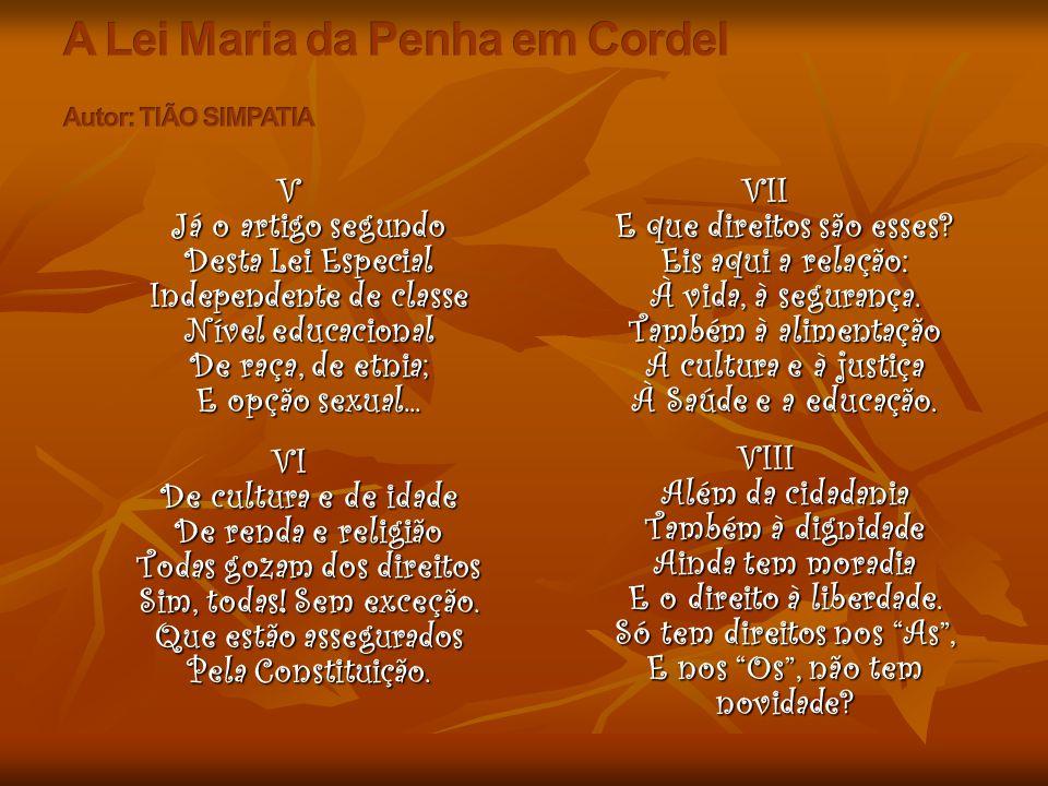 A Lei Maria da Penha em Cordel Autor: TIÃO SIMPATIA