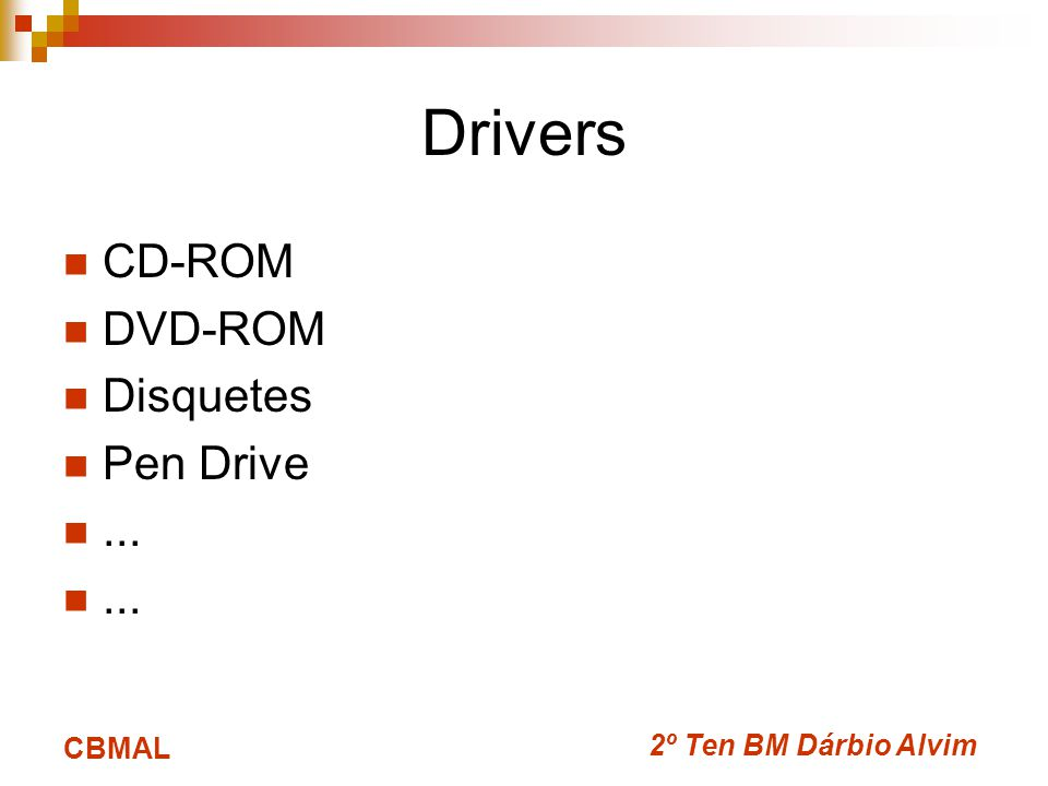 Drivers CD-ROM DVD-ROM Disquetes Pen Drive ... CBMAL