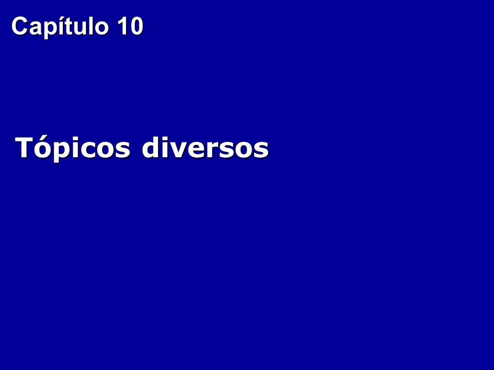Capítulo 10 Tópicos diversos