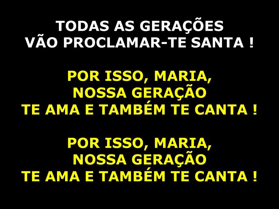 VÃO PROCLAMAR-TE SANTA !