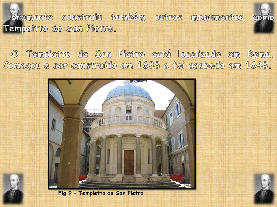 Bramante construiu também outros monumentos como Tempeitto de San Pietro.