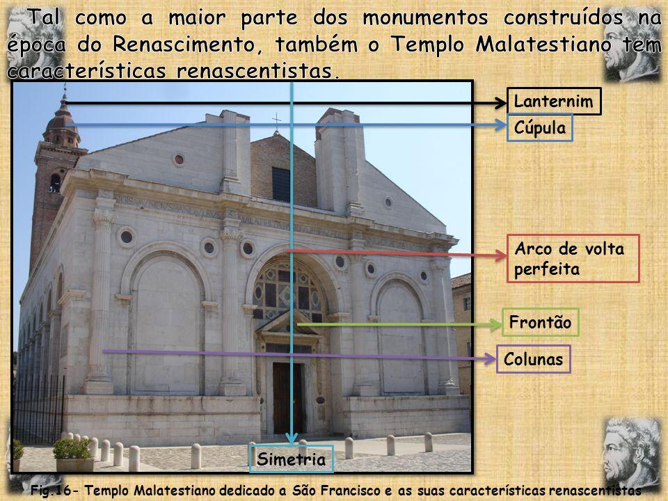 Tal como a maior parte dos monumentos construídos na época do Renascimento, também o Templo Malatestiano tem características renascentistas.