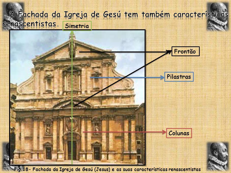 A Fachada da Igreja de Gesú tem também características renascentistas.