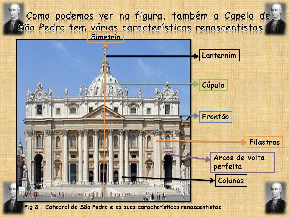 Como podemos ver na figura, também a Capela de São Pedro tem várias características renascentistas.