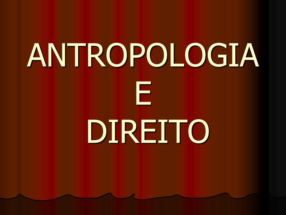 ANTROPOLOGIA E DIREITO